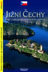 Jižní Čechy / průvodce-Pr�vodce jedn�m z�nejmalebn�j��ch region� �esk� republiky.