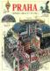 Praha / obrazový průvodce  česky-Podrobný ilustrovaný průvodce městem s panoramatickými kresbami pražských historických památek