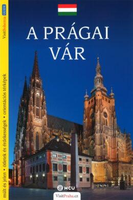 Pražský hrad / průvodce  maďarsky(9788073390419)