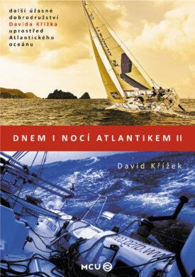 Dnem i nocí Atlantikem II  / David Křížek(9788073392130)