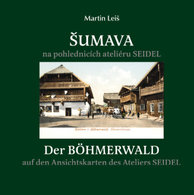 Šumava na pohlednicích ateliéru SEIDEL, M. Leiš(9788088121145)