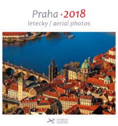 Praha - letecky / pohl. kal. na rok 2018-Kalendář je možno zavěsit na stěnu i postavit na stůl. Jednotlivé listy lze použít jako pohlednice.