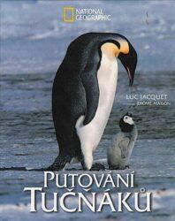 Putování tučňáků-Fotografická publikace doprovázející úspěsný film.