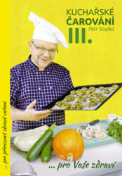 Kuchařské čarování Petra Stupky III.díl  pro Vaše zdraví-Třetí kniha kulináře Petra Stupky nabízí jednoduchý souhrn cenných zdrojů z rostlinné i živočišné říše.