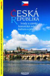 Česká republika / průvodce-Stručný průvodce při poznávání krásy a bohatství České republiky